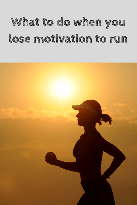 tips on what to do when you lost motivation to run