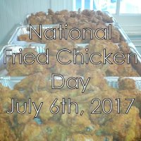 National Fried Chicken Day July 6th