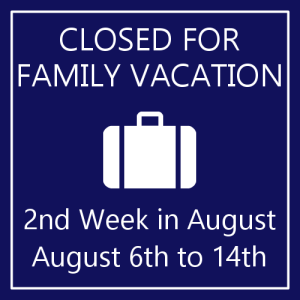 Closed for Family Vacation