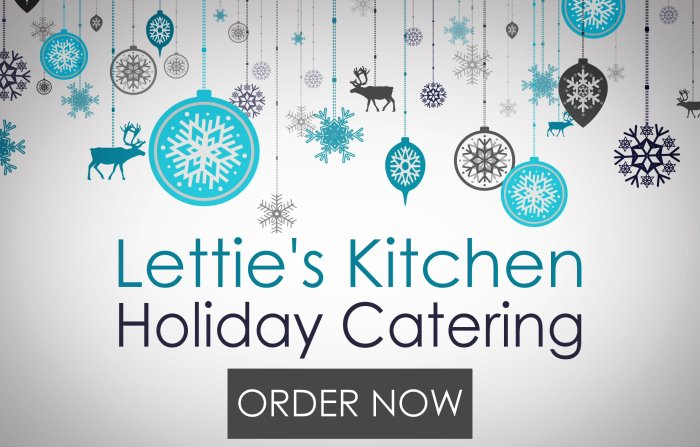 Lettie's Kitchen Holiday Catering 2017