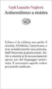 Gadi Luzzatto Voghera, Antisemitismo a sinistra, Einaudi