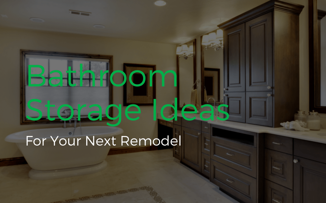 Bathroom Storage Ideas for Your Next Remodel
