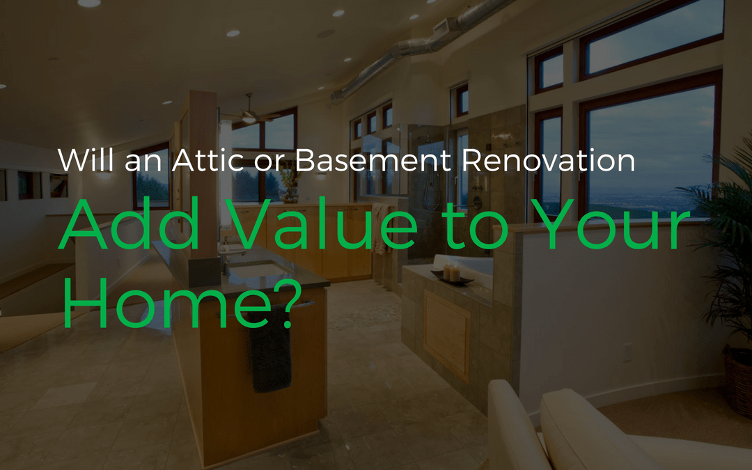 Will an Attic or Basement Renovation Add Value to Your Home?
