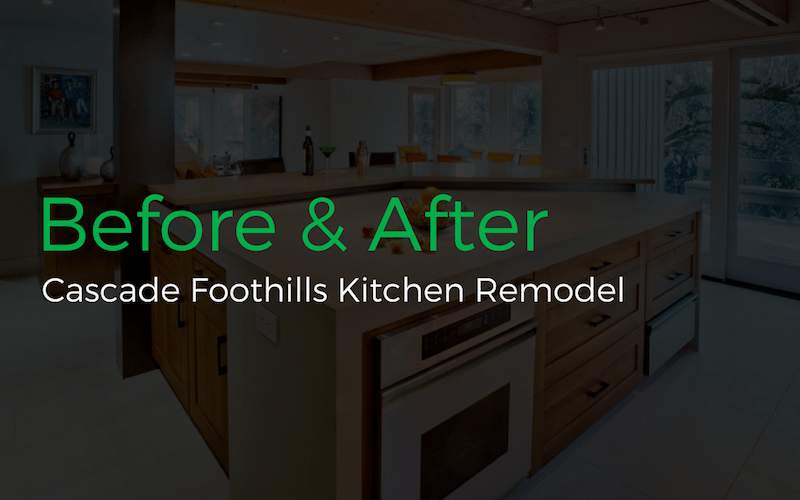 Cascade Foothills Kitchen Remodel Before & After