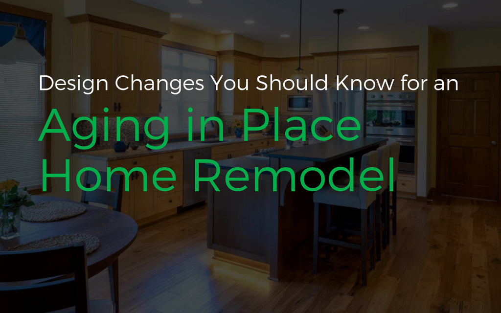 Design changes for an aging in place home remodel