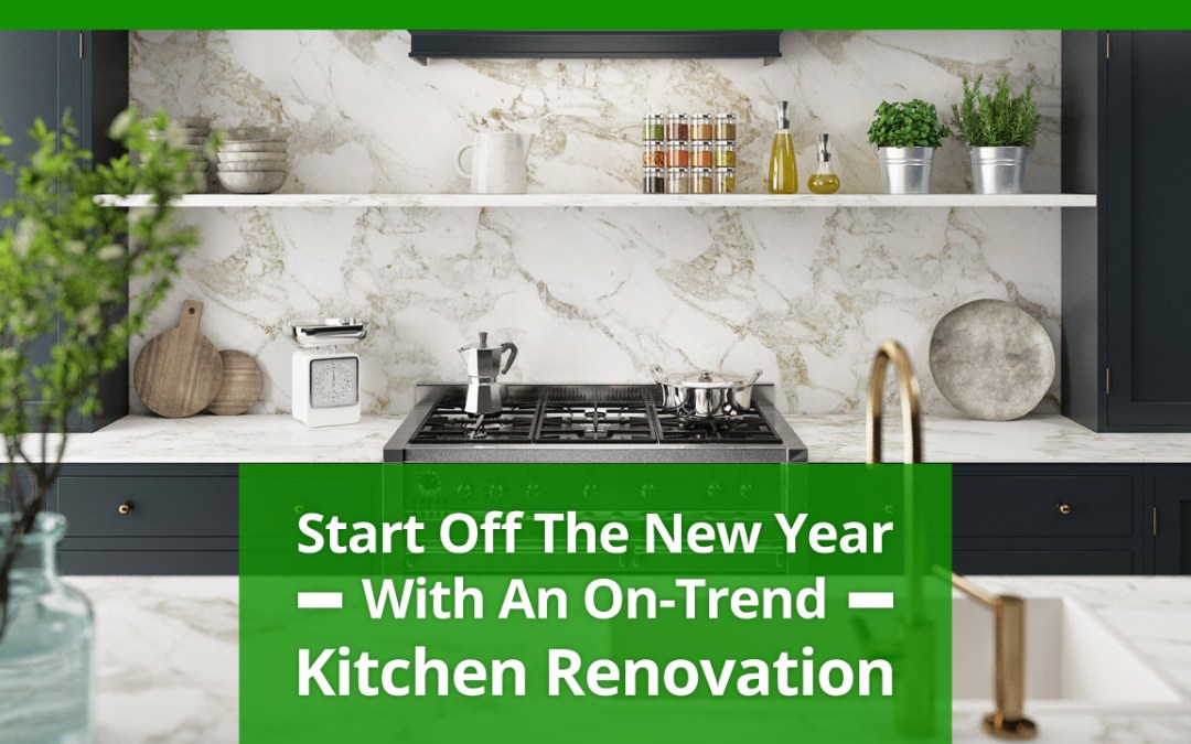 Start Off The New Year With an On-Trend Kitchen Renovation