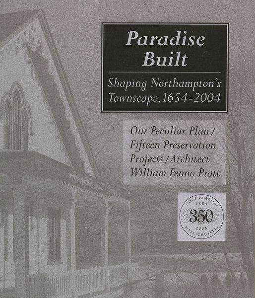 Paradise Built: Shaping Northampton's Townscape, 1654-2004