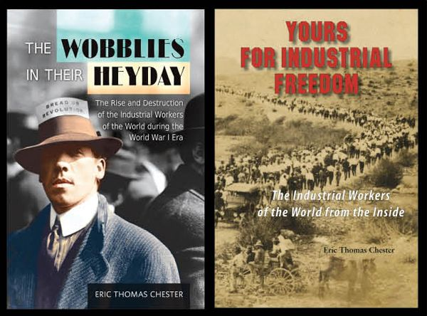 The Wobblies in their Heyday / Yours for Industrial Freedom