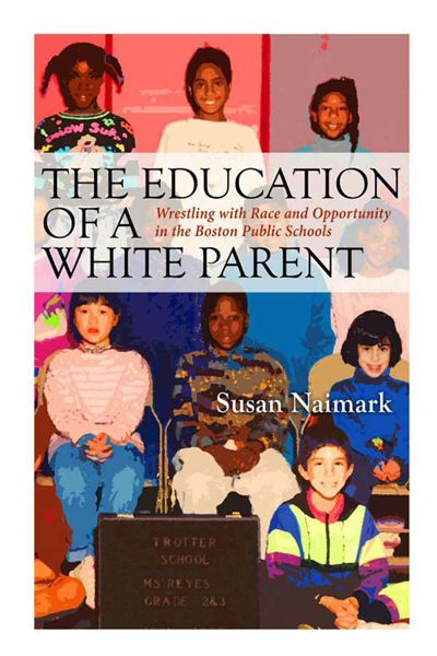 The Education of a White Parent: Wrestling with Race and Opportunity in the Boston Public Schools