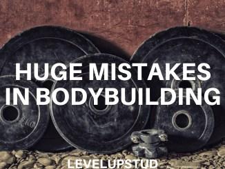 huge bodybuilding mistakes