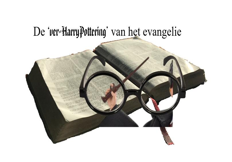 DE 'VER-HARRYPOTTERING' VAN HET EVANGELIE (2) – HANS FRINSEL