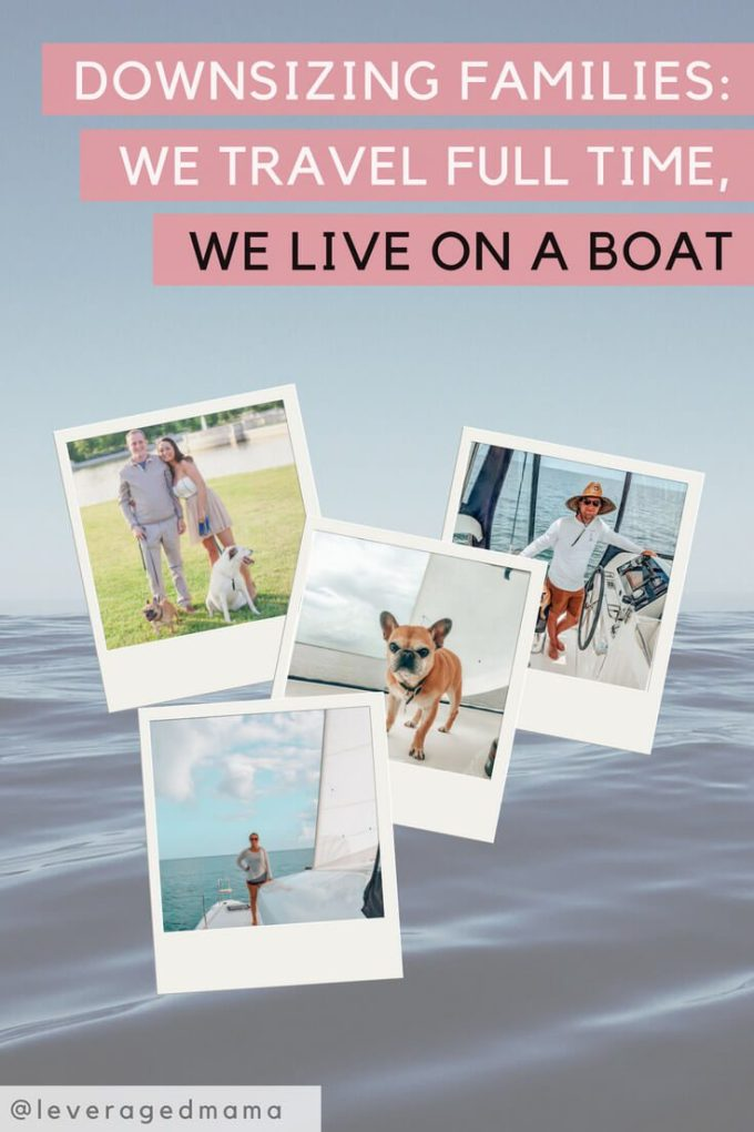 Downsizing Families - We Travel Full Time, We Live on a Boat - The Leveraged Mama.