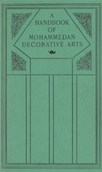 A Handbook of Mohammedan Decorative Arts