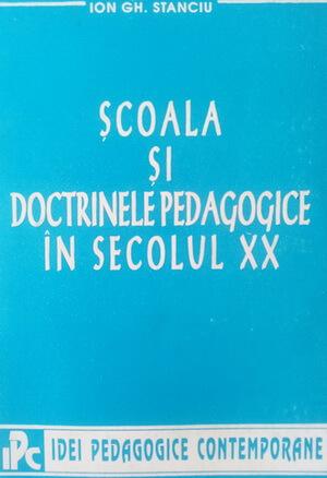 coperta-carte-ion-stanciu scoala si doctrinele pedagogice sec XX