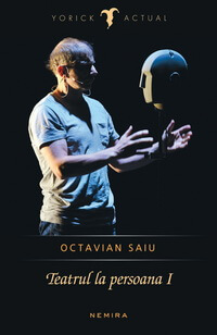 octavian-saiu-teatrul-la-persoana-intai
