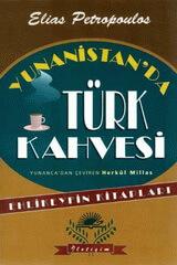 """Elias Petropoulos, """"Cafeaua Turcească în Grecia'', İstanbul, 1995"""