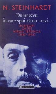 dumnezeu-in-care-spui-ca-nu-crezi-scrisori-catre-virgil-ierunca-de-n-steinhardt-2000