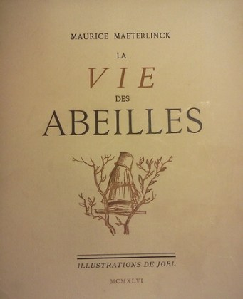"Maurice Maeterlinck, ""La Vie des abeilles"" (""Viața albinelor""), Paris, Éditions Mornay. 1946."