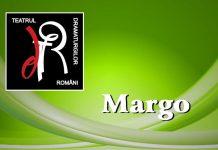 margo auditie teatrul dramaturgilor romani