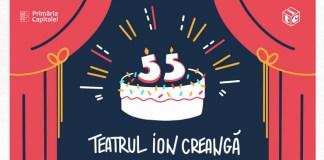 Teatrul Ion Creanga - 55 de ani