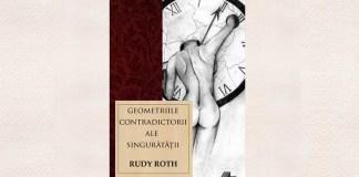 Rudy Roth Geometriile contradcitorii ale singurătății ars longa