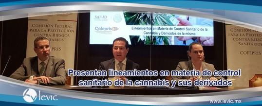 Presentan lineamientos en materia de control sanitario de la cannabis y sus derivados