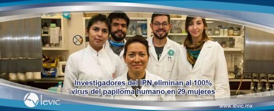 Investigadores del Instituto Politécnico Nacional (IPN) eliminan al 100% el Virus del Papiloma Humano (VPH)