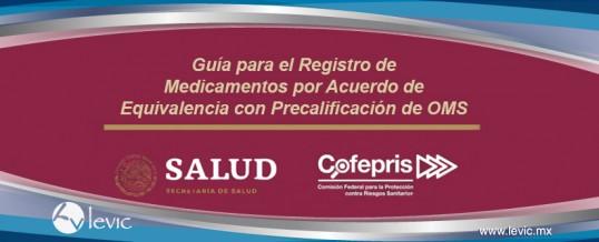 Guía para el Registro de Medicamentos por Acuerdo de Equivalencia con Precalificación de OMS