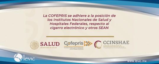 La COFEPRIS se adhiere a la posición respecto al cigarro electrónico y otros SEAN