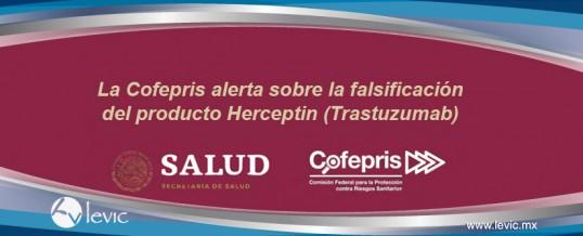 La Cofepris alerta sobre la falsificación del producto Herceptin (Trastuzumab)