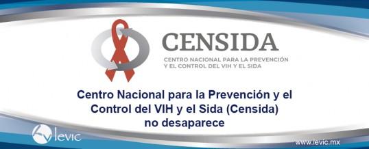 Centro Nacional para la Prevención y el Control del VIH y el Sida (Censida) no desaparece