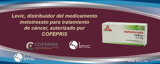 Levic distribuidor del medicamento metotrexato para tratamiento de cáncer, autorizado por COFEPRIS