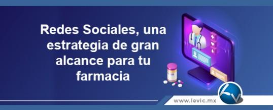 Redes Sociales, una estrategia de gran alcance para tu farmacia 🎯