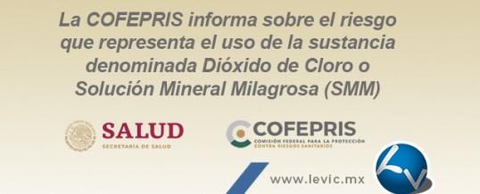 La COFEPRIS informa sobre el riesgo que representa la sustancia Dióxido de Cloro