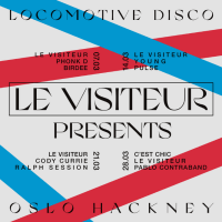 Le Visiteur Presents - Every Saturday in March - Oslo - Hackney, London