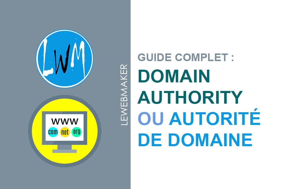 C'est quoi le Domain Authority ou DA et quel est son importance dans le SEO ?