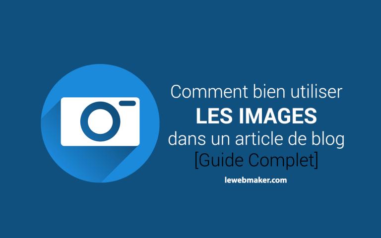 Comment bien utiliser les images dans un article de blog ?