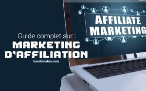 Programme & Marketing d'Affiliation : Guide Ultime Pour Débutants
