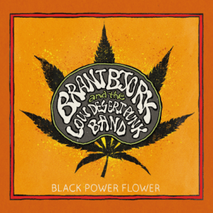 BRANT BJORK AND THE LOW DESET PUNK BAND - BLACK POWER FLOWER -