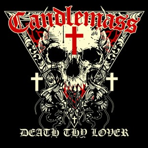 candlemass- death thy lover - 3 juin napalm