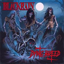blackrain dying breed