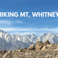 Hiking Mt. Whitney and Applying for Permits Through the Lottery