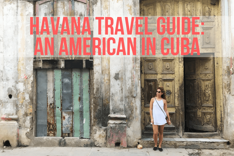 Havana Travel Guide: An American in Cuba