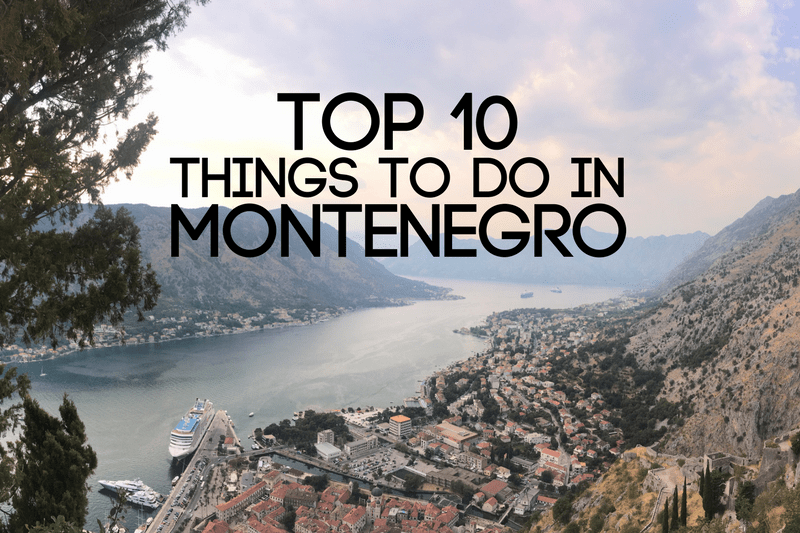 Top 10 Things To Do In Montenegro