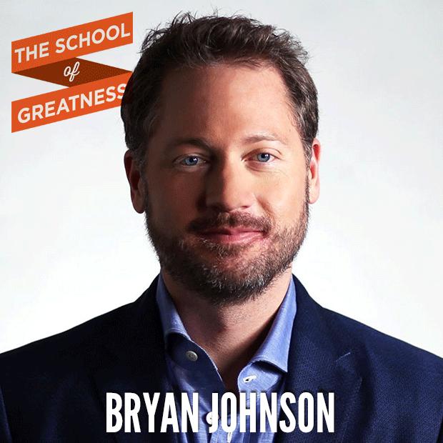 Bryan Johnson on The School of Greatness
