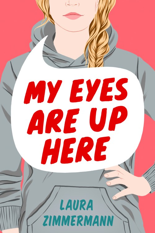 My Eyes Are Up Here by Laura Zimmermann