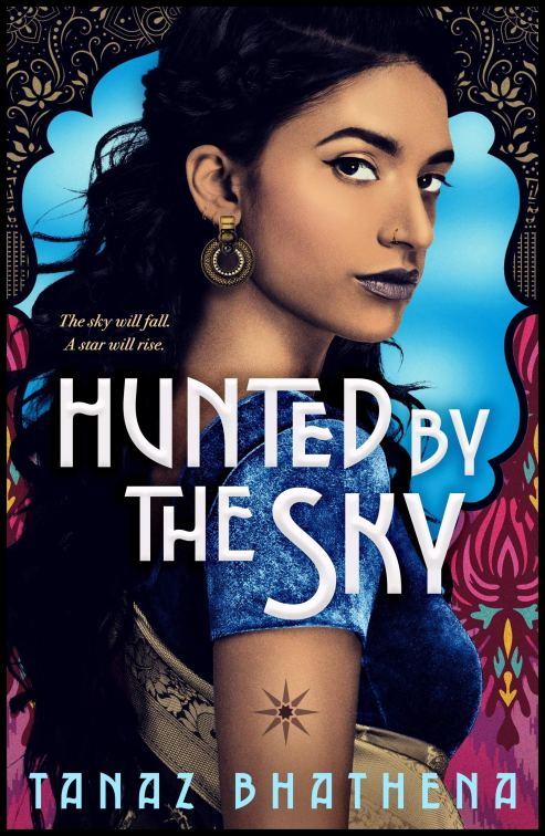 Hunted by the Sky by Tanaz Bhathena