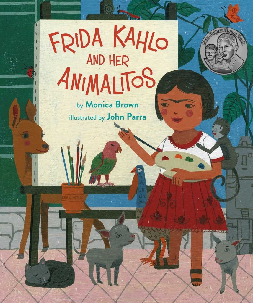 Frida Kahlo and Her Animalitos by Monica Brown & John Parra