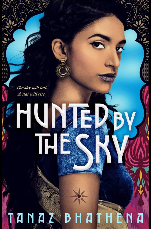 Hunted by the Sky by Tanaz Bhathena
