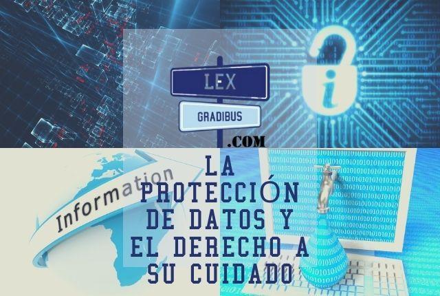 La protección de datos y el derecho a su cuidado